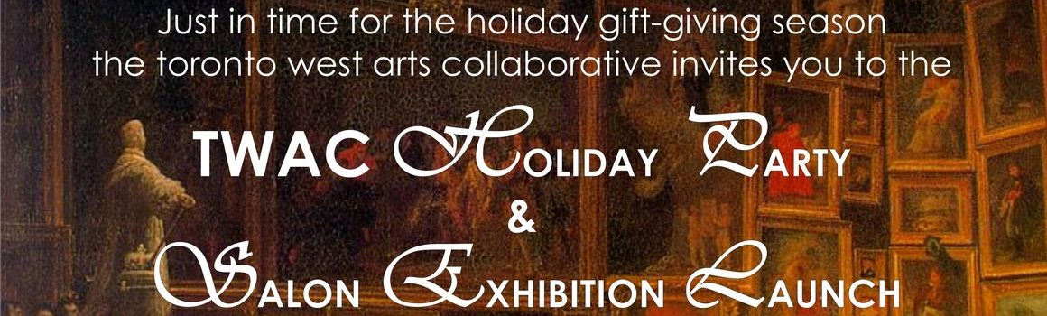 TWAC Members Holiday Party and Salon Exhibition Launch
